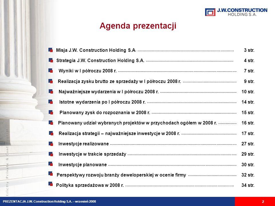 Agenda prezentacji Misja J.W. Construction Holding S.A. …………..….…………………………………….…………..… 3 str.