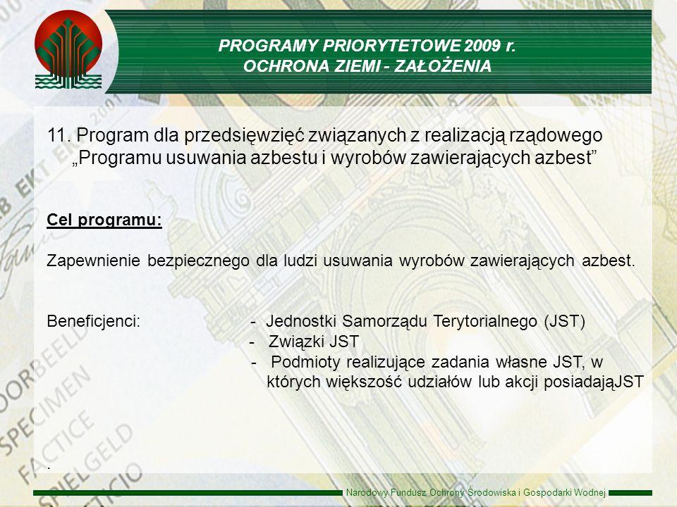PROGRAMY PRIORYTETOWE 2009 r. OCHRONA ZIEMI - ZAŁOŻENIA