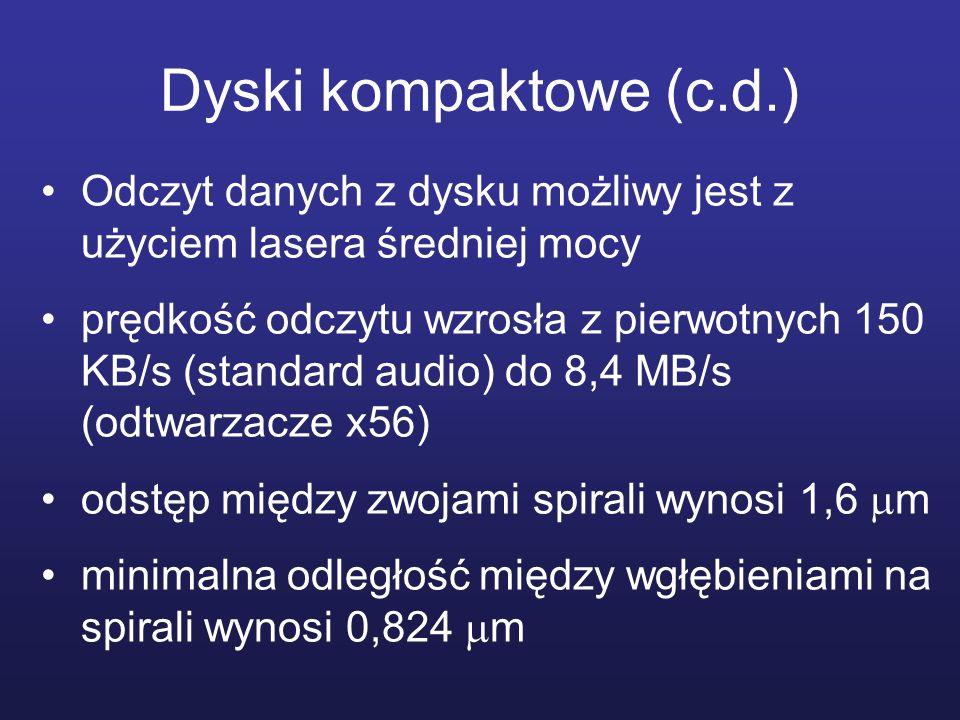 Dyski kompaktowe (c.d.) Odczyt danych z dysku możliwy jest z użyciem lasera średniej mocy.