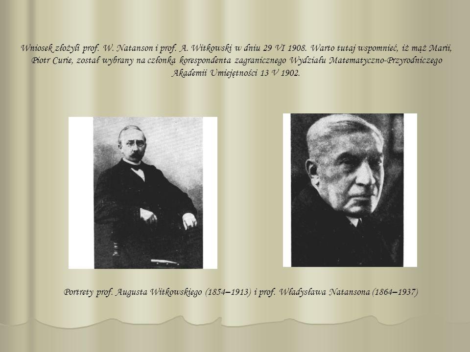 Wniosek złożyli prof. W. Natanson i prof. A