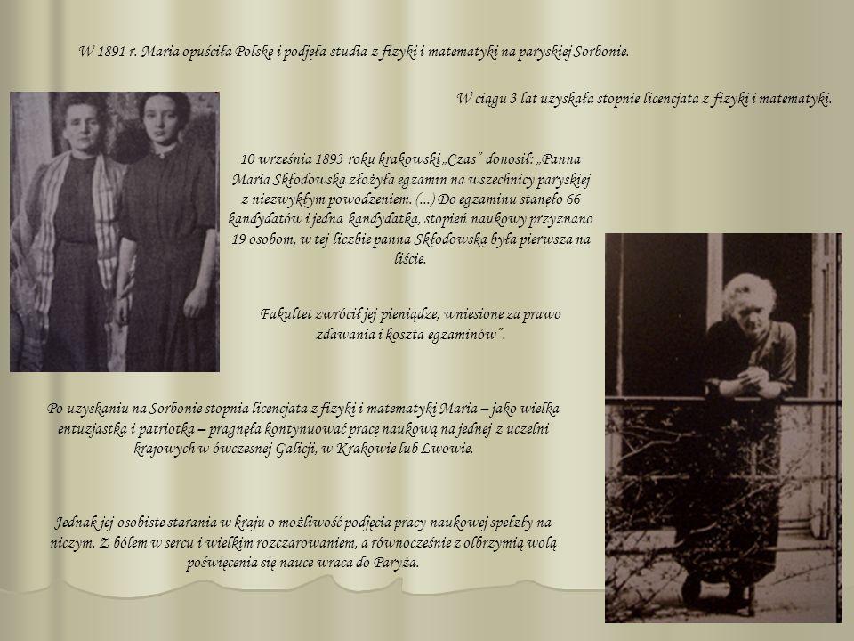 W 1891 r. Maria opuściła Polskę i podjęła studia z fizyki i matematyki na paryskiej Sorbonie.