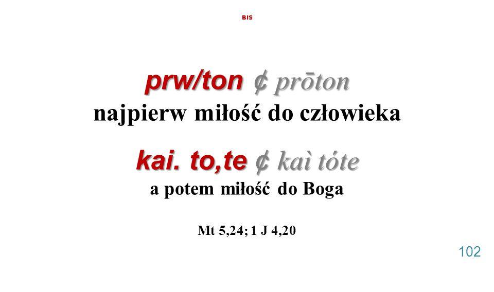 BIS prw/ton ¢ prōton najpierw miłość do człowieka kai