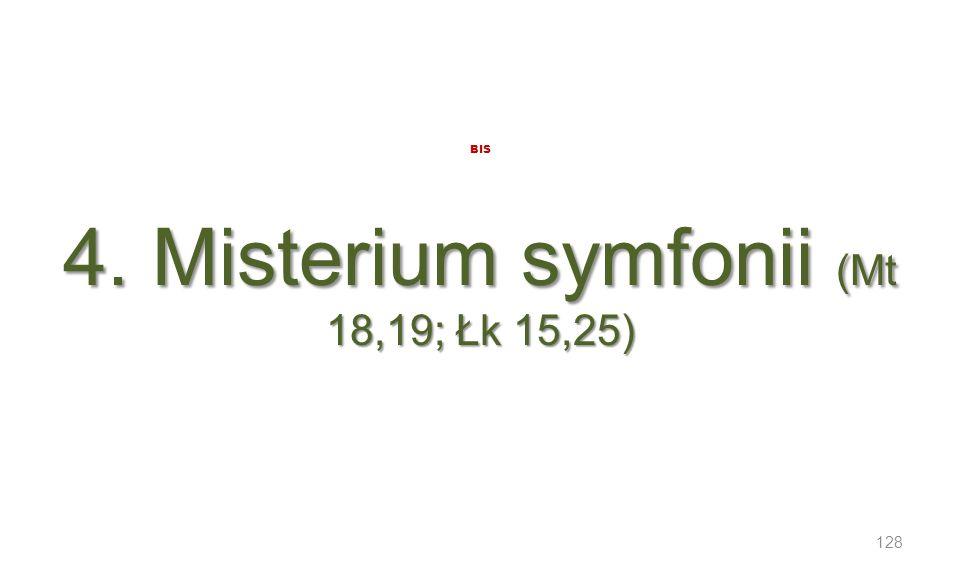 BIS 4. Misterium symfonii (Mt 18,19; Łk 15,25)