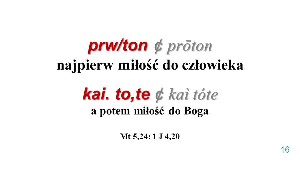prw/ton ¢ prōton najpierw miłość do człowieka kai