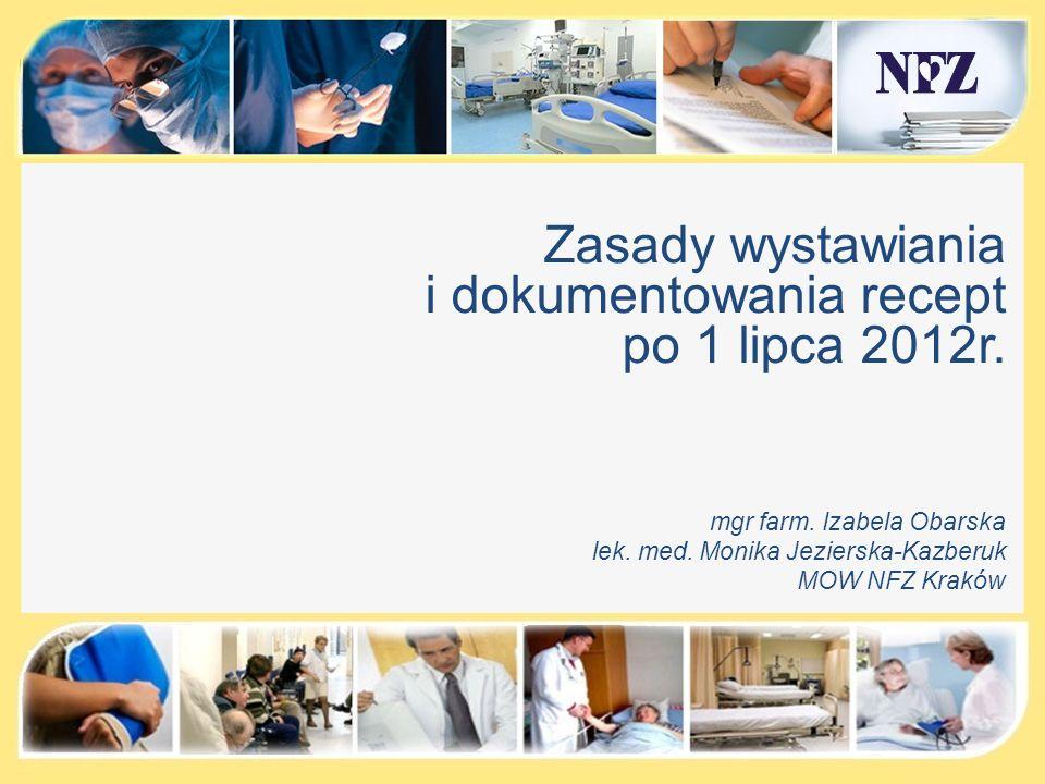 Zasady wystawiania i dokumentowania recept po 1 lipca 2012r.