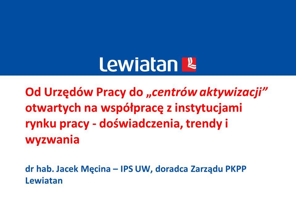 """Od Urzędów Pracy do """"centrów aktywizacji otwartych na współpracę z instytucjami rynku pracy - doświadczenia, trendy i wyzwania dr hab."""