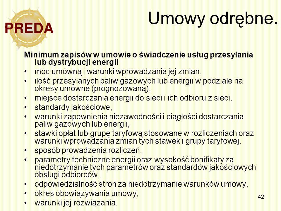 Umowy odrębne.Minimum zapisów w umowie o świadczenie usług przesyłania lub dystrybucji energii.