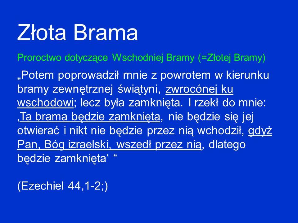 Złota Brama Proroctwo dotyczące Wschodniej Bramy (=Złotej Bramy)