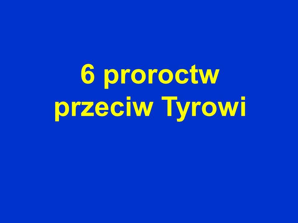 6 proroctw przeciw Tyrowi