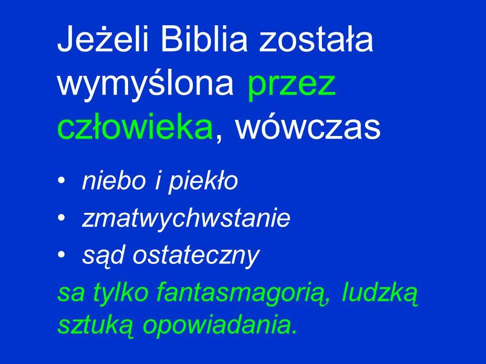 Jeżeli Biblia została wymyślona przez człowieka, wówczas