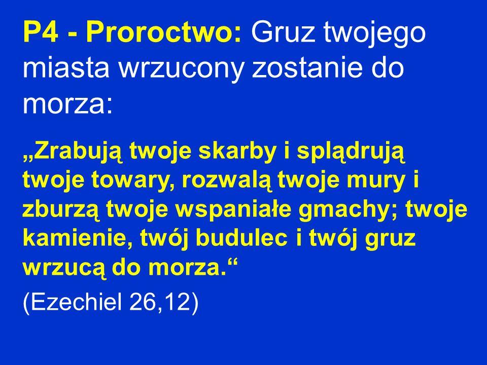 P4 - Proroctwo: Gruz twojego miasta wrzucony zostanie do morza: