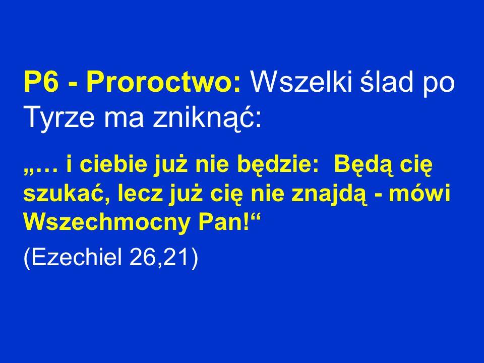 P6 - Proroctwo: Wszelki ślad po Tyrze ma zniknąć: