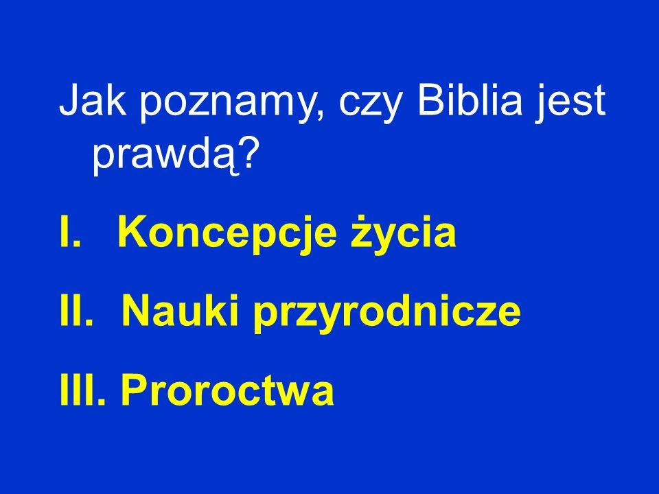 Jak poznamy, czy Biblia jest prawdą