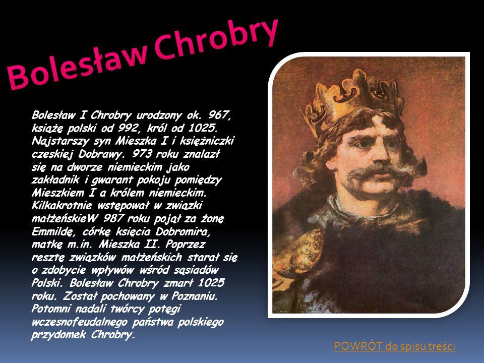 Bolesław Chrobry POWRÓT do spisu treści