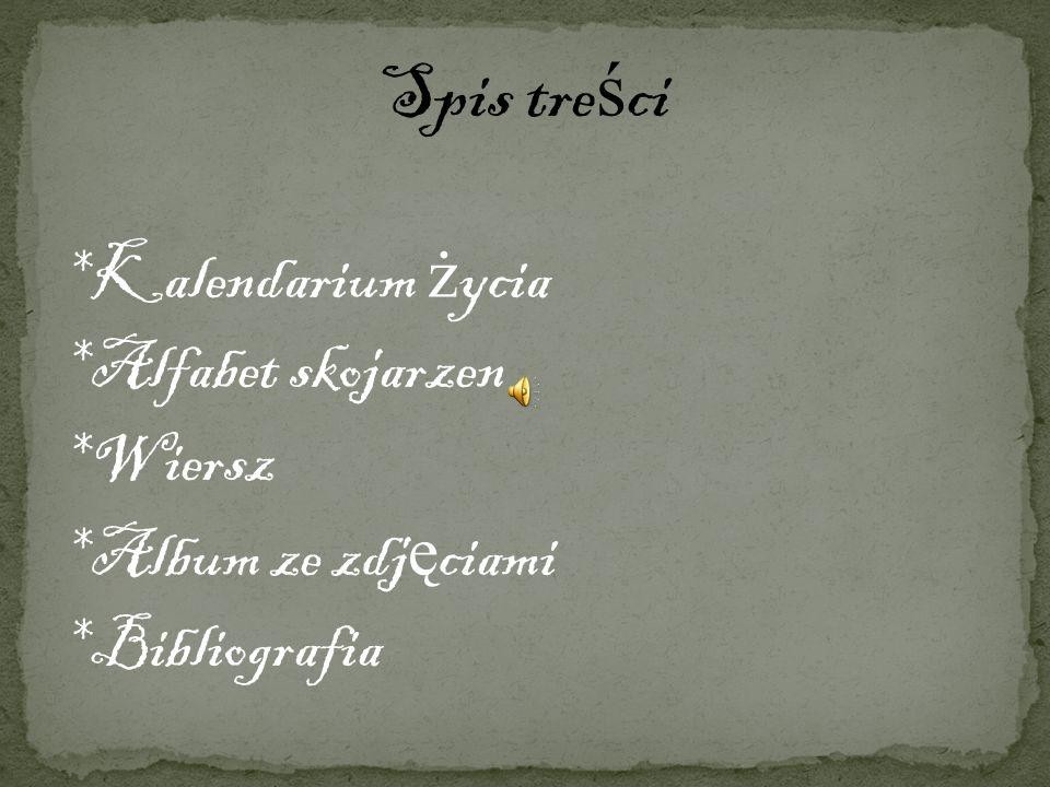 Spis treści *Kalendarium życia *Alfabet skojarzen *Wiersz