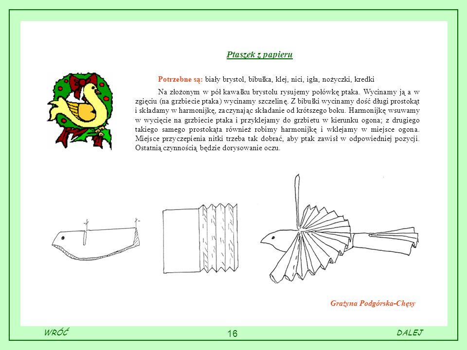 Ptaszek z papieru Potrzebne są: biały brystol, bibułka, klej, nici, igła, nożyczki, kredki.