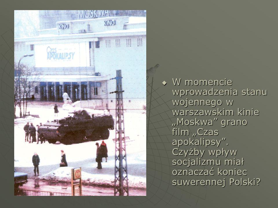 """W momencie wprowadzenia stanu wojennego w warszawskim kinie """"Moskwa grano film """"Czas apokalipsy ."""