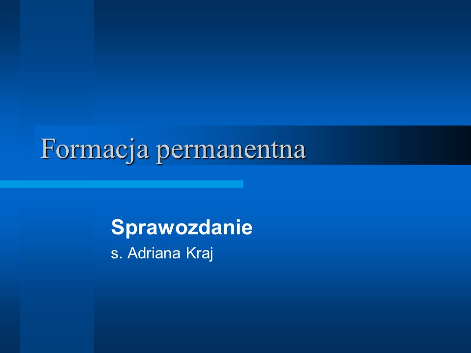 Sprawozdanie s. Adriana Kraj