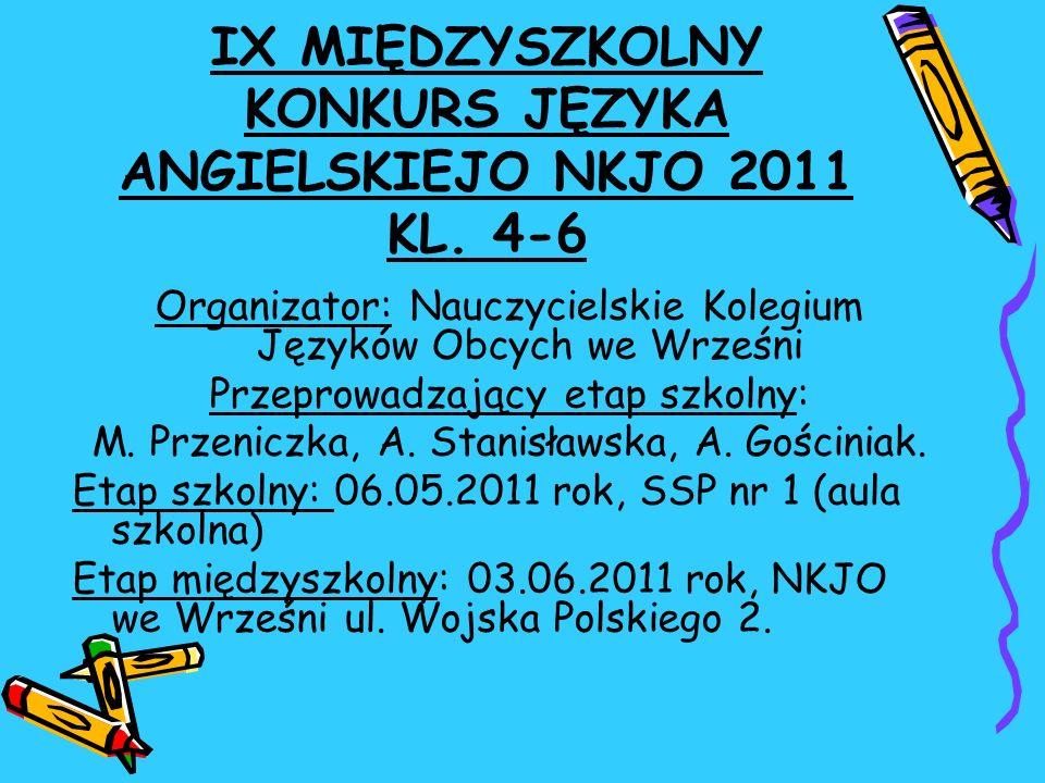 IX MIĘDZYSZKOLNY KONKURS JĘZYKA ANGIELSKIEJO NKJO 2011 KL. 4-6