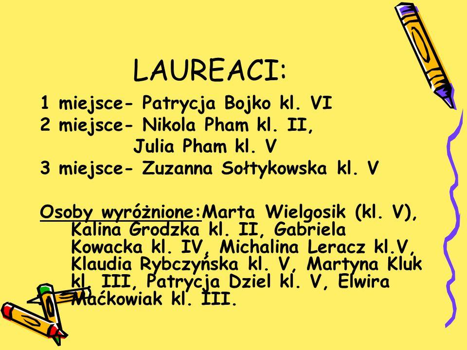 LAUREACI: 1 miejsce- Patrycja Bojko kl. VI