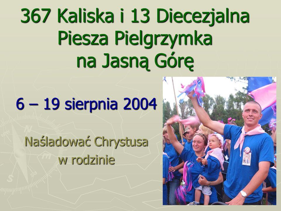 367 Kaliska i 13 Diecezjalna Piesza Pielgrzymka na Jasną Górę