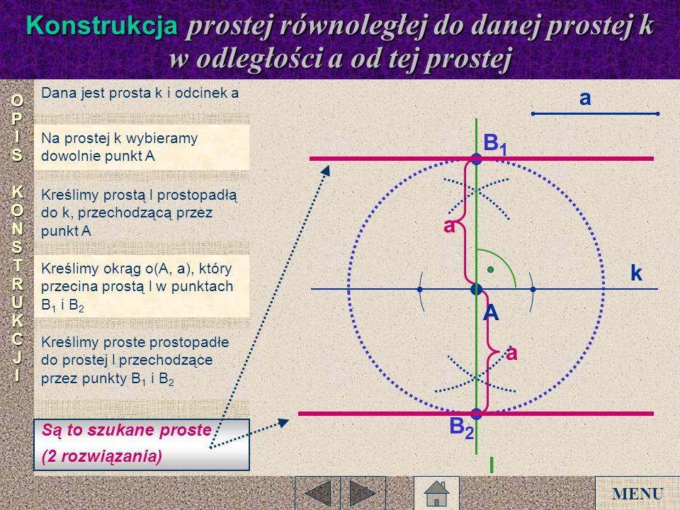 Konstrukcja prostej równoległej do danej prostej k w odległości a od tej prostej