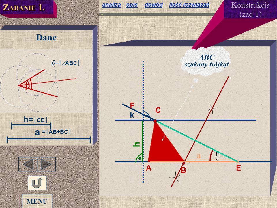 ZADANIE 1. Dane b a h a Konstrukcja (zad.1) ABC F C k h=½CD½ A B E