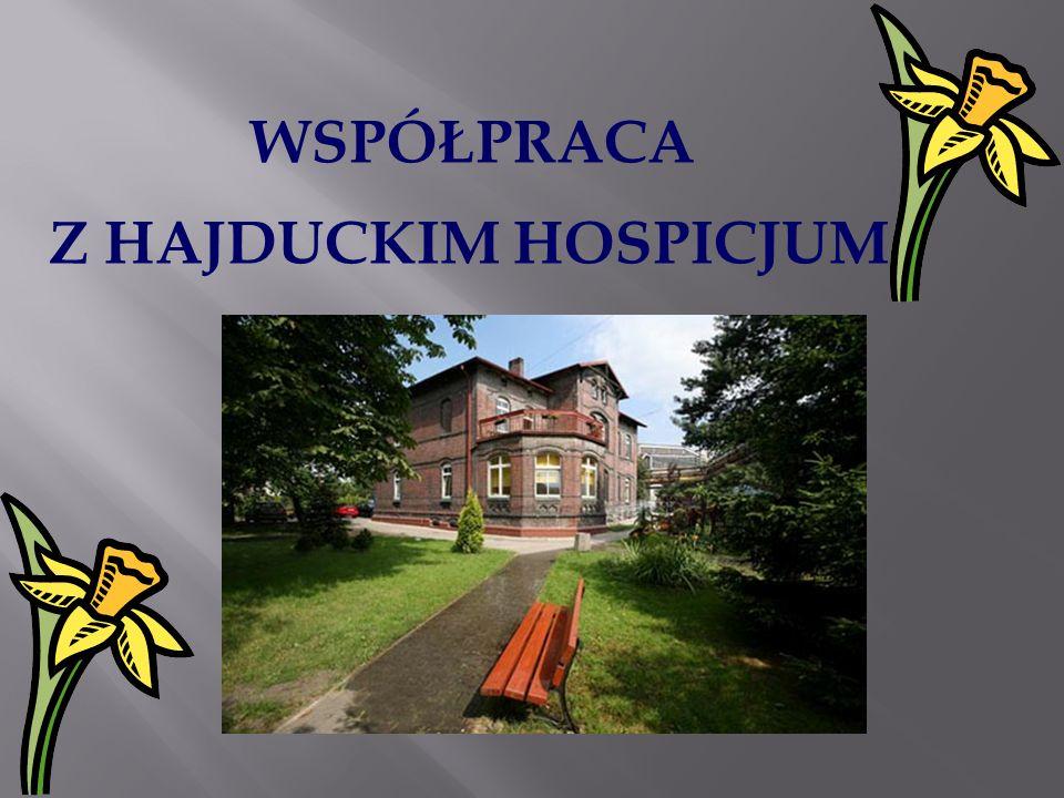 WSPÓŁPRACA Z HAJDUCKIM HOSPICJUM