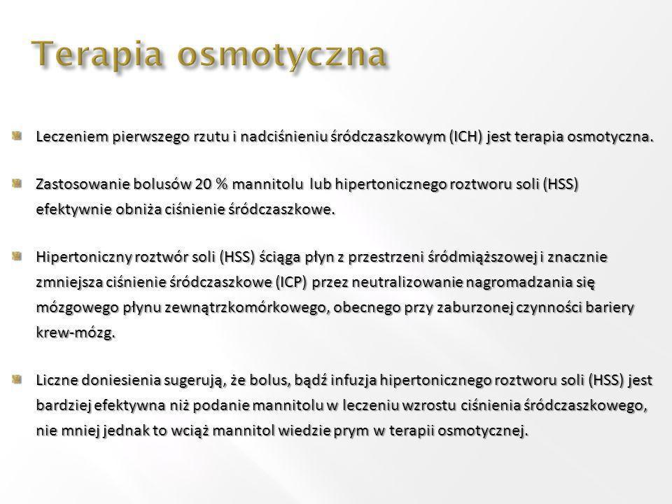 Terapia osmotyczna Leczeniem pierwszego rzutu i nadciśnieniu śródczaszkowym (ICH) jest terapia osmotyczna.