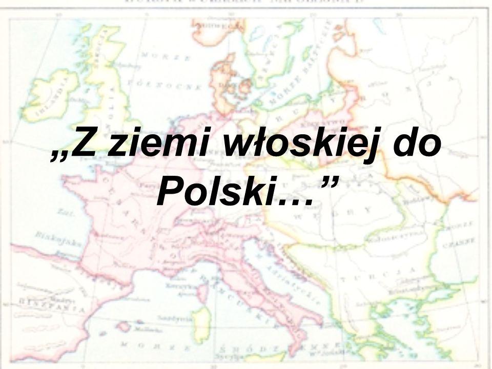 """""""Z ziemi włoskiej do Polski…"""