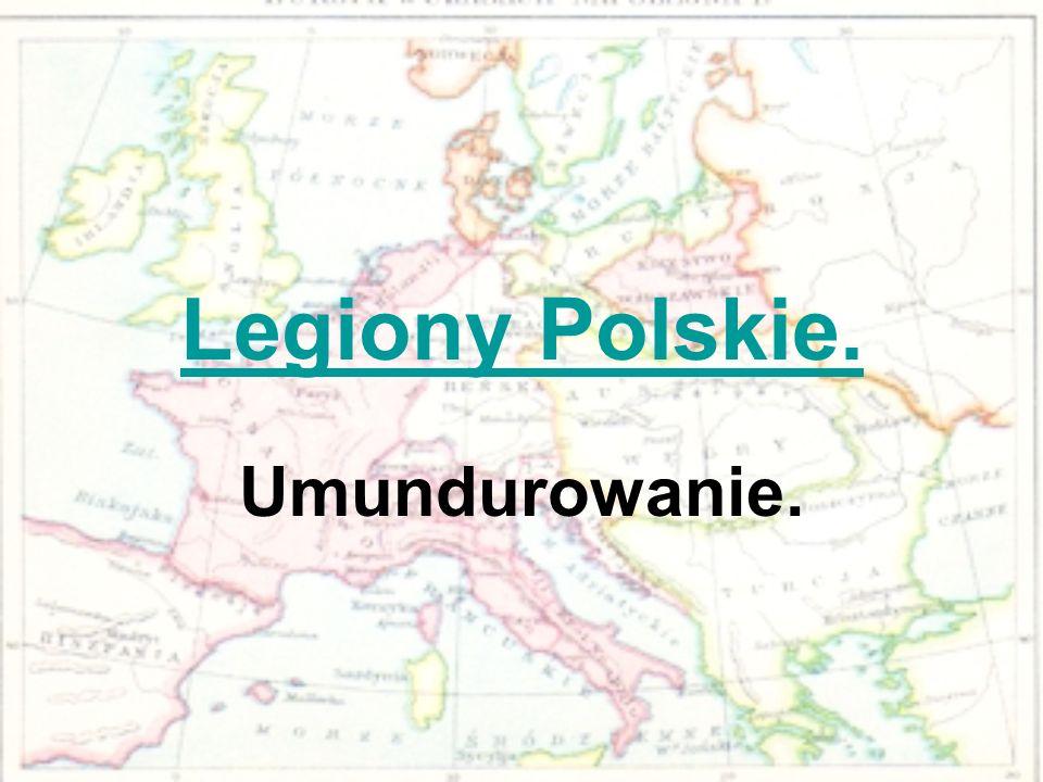 Legiony Polskie. Umundurowanie.