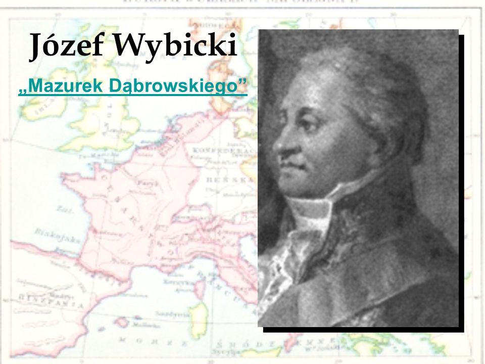 """Józef Wybicki """"Mazurek Dąbrowskiego"""