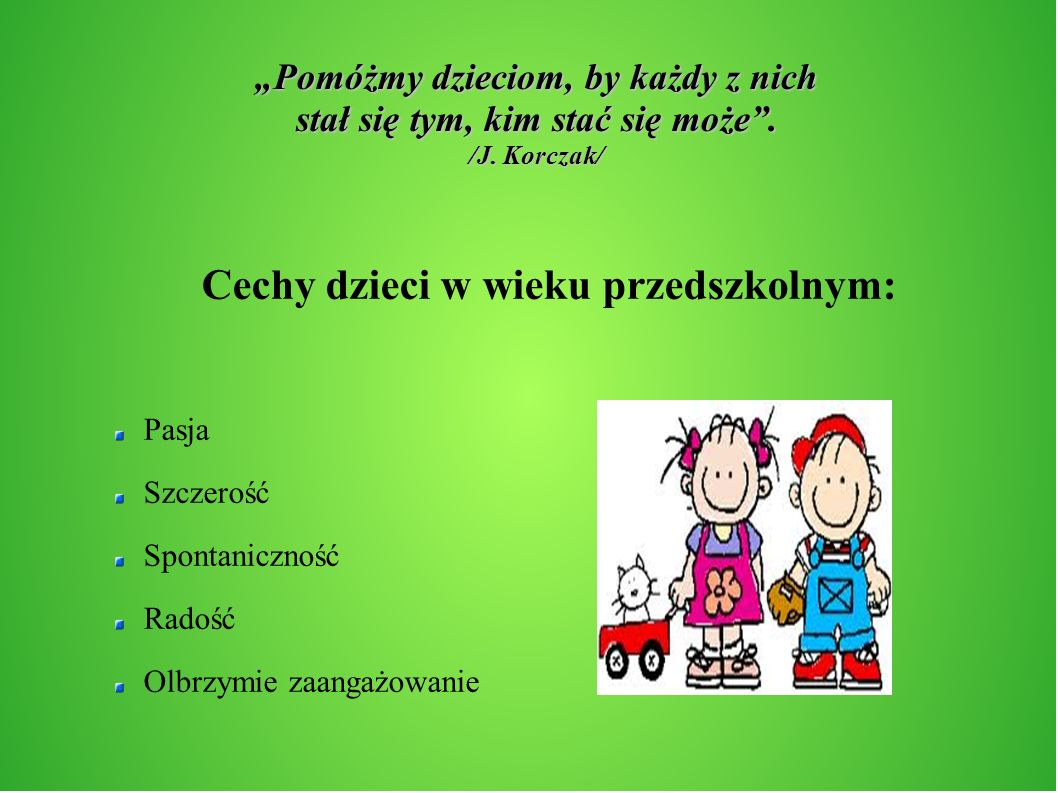 Cechy dzieci w wieku przedszkolnym: