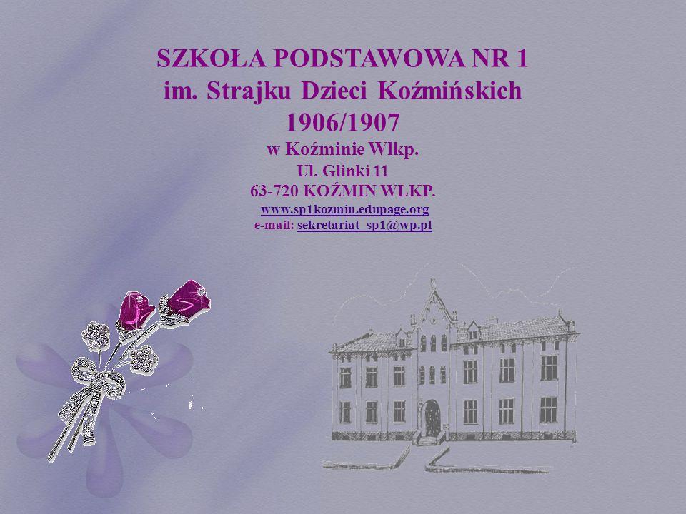 im. Strajku Dzieci Koźmińskich e-mail: sekretariat_sp1@wp.pl