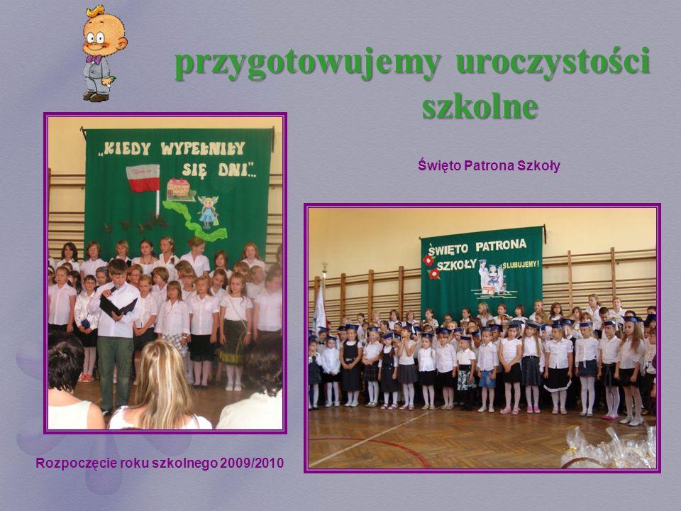 przygotowujemy uroczystości Rozpoczęcie roku szkolnego 2009/2010