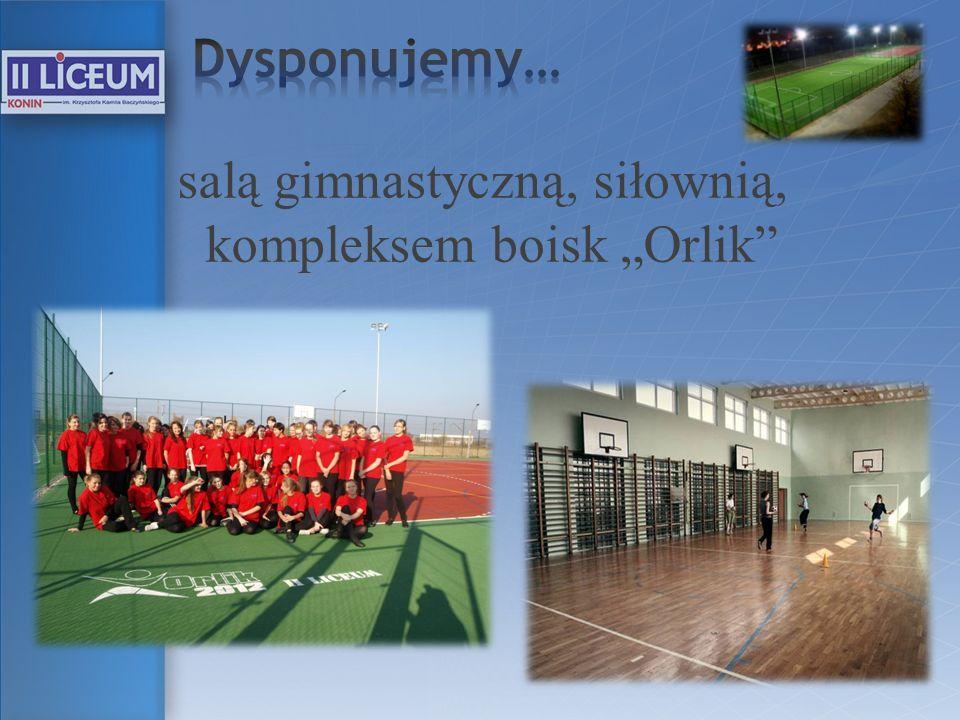 """salą gimnastyczną, siłownią, kompleksem boisk """"Orlik"""