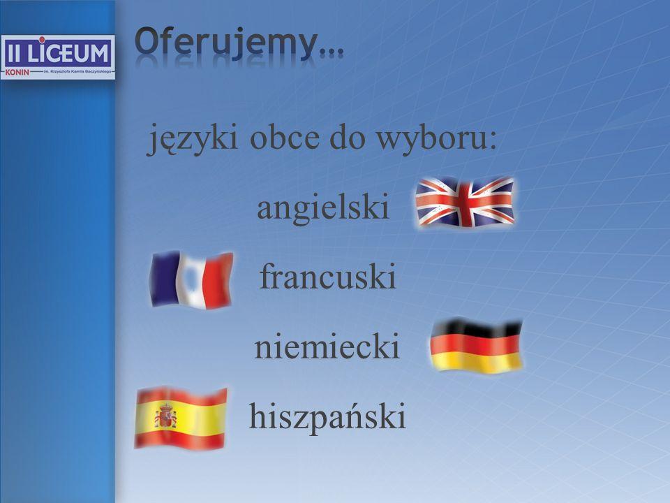 języki obce do wyboru: angielski francuski niemiecki hiszpański