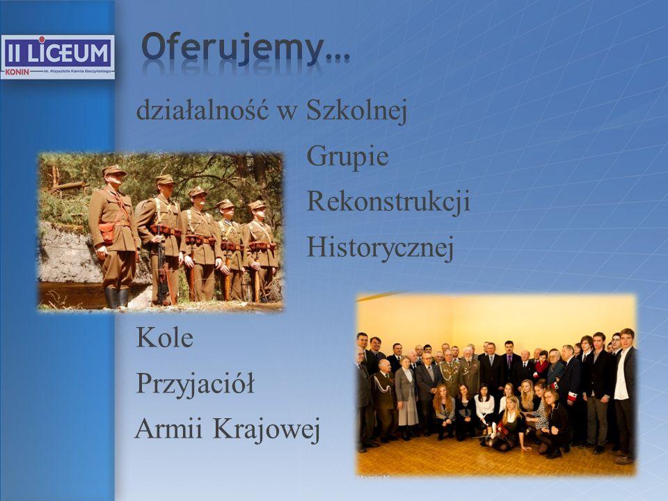 Oferujemy… działalność w Szkolnej Grupie Rekonstrukcji Historycznej