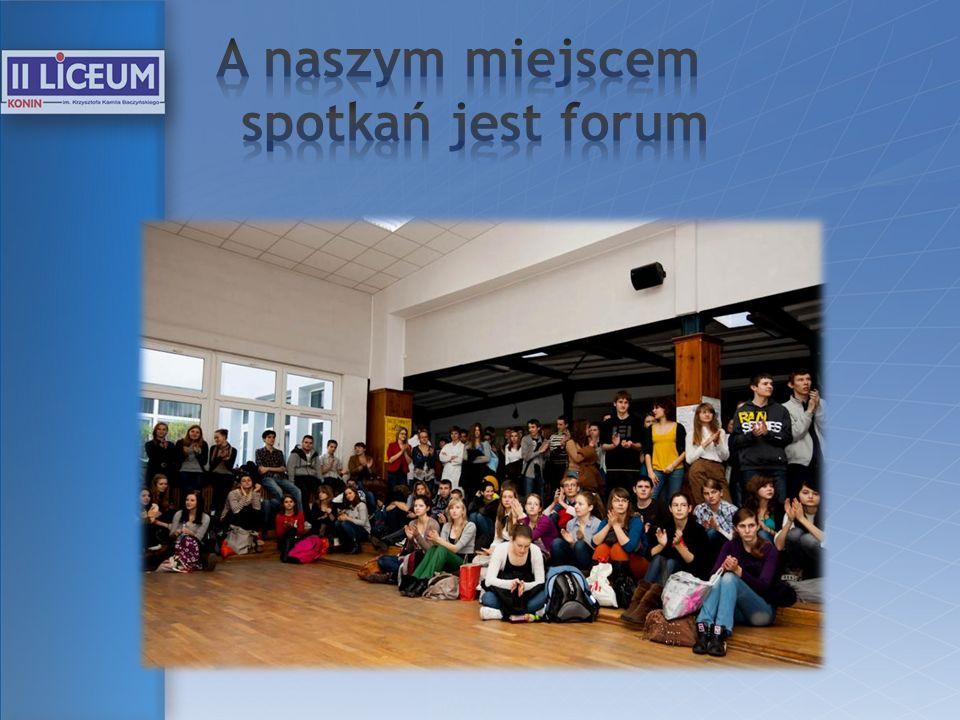 A naszym miejscem spotkań jest forum