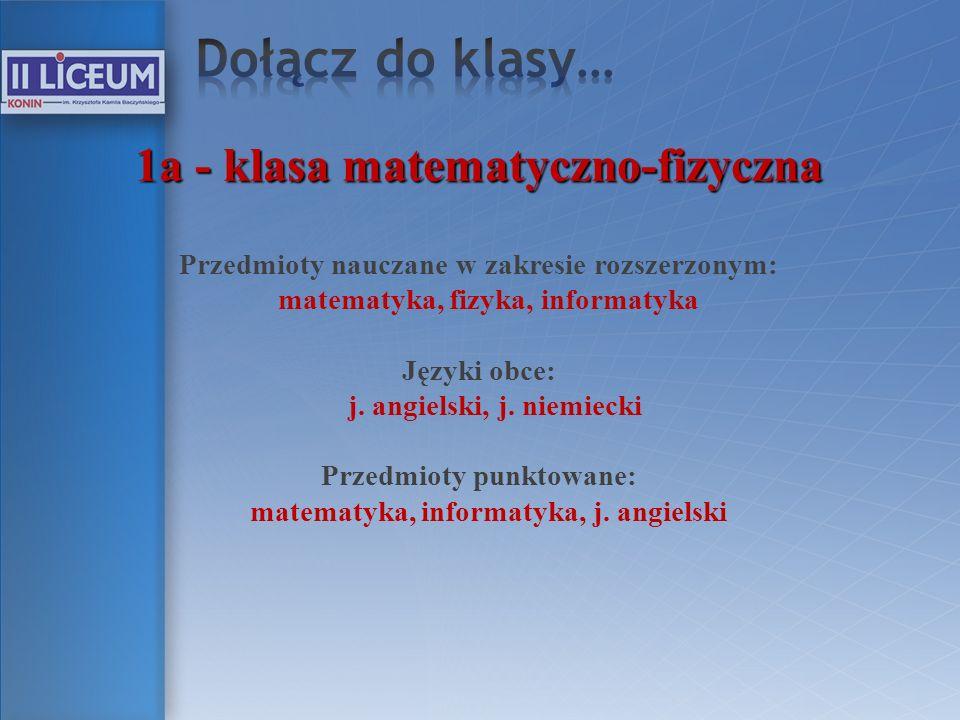 Dołącz do klasy… 1a - klasa matematyczno-fizyczna