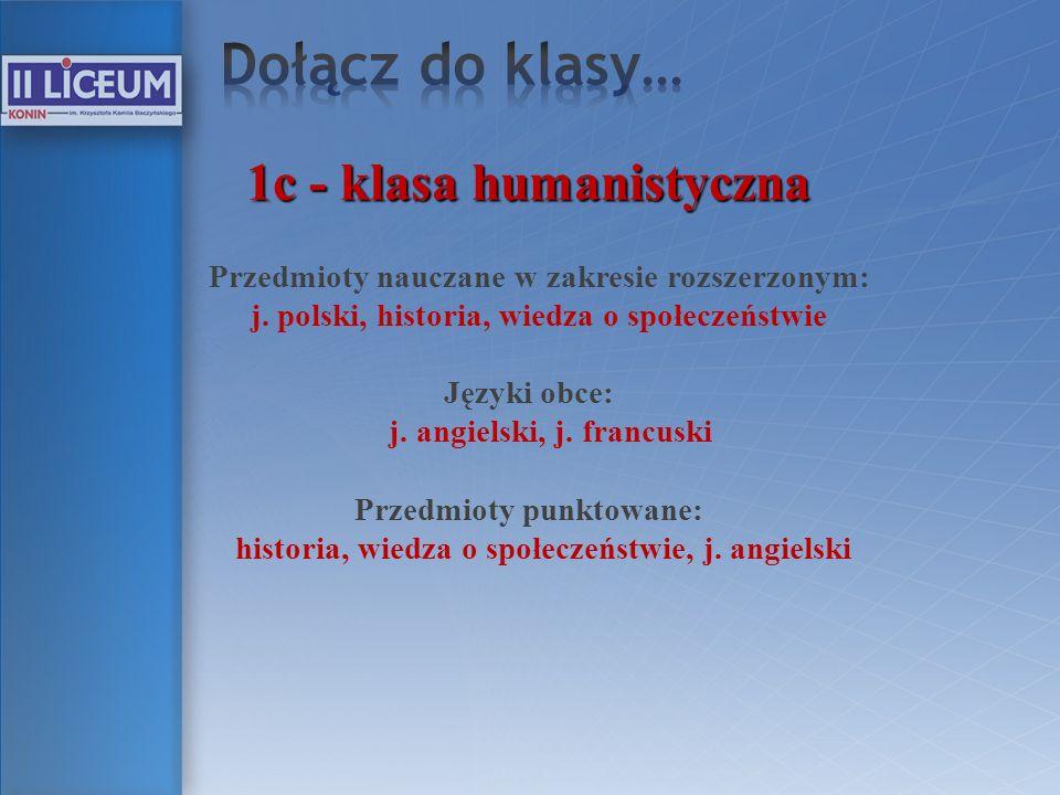 Dołącz do klasy… 1c - klasa humanistyczna