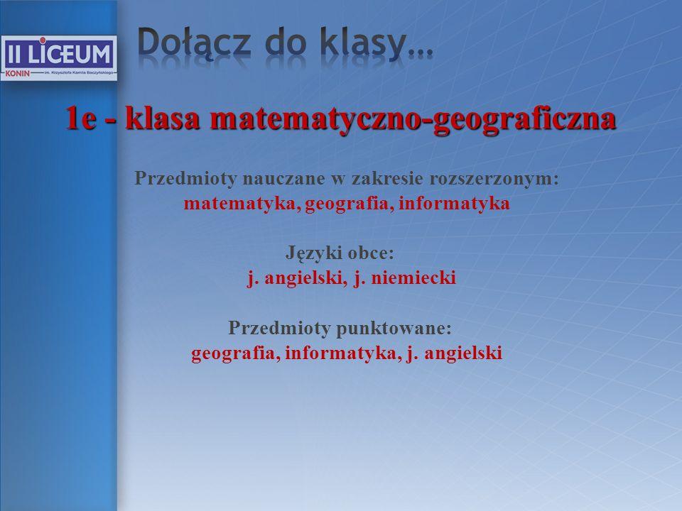 Dołącz do klasy… 1e - klasa matematyczno-geograficzna