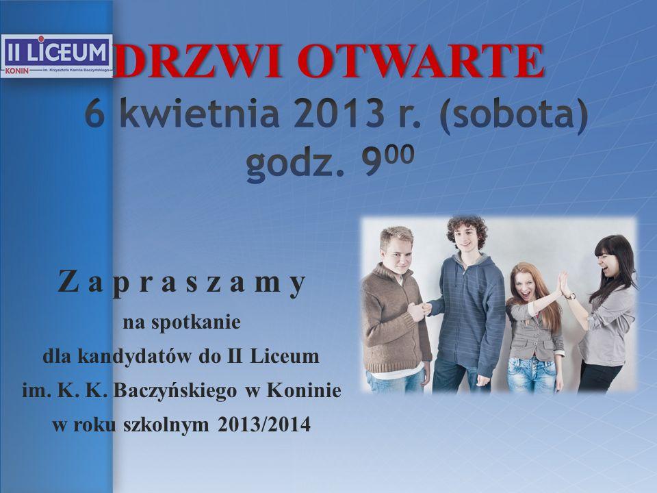 DRZWI OTWARTE 6 kwietnia 2013 r. (sobota) godz. 900