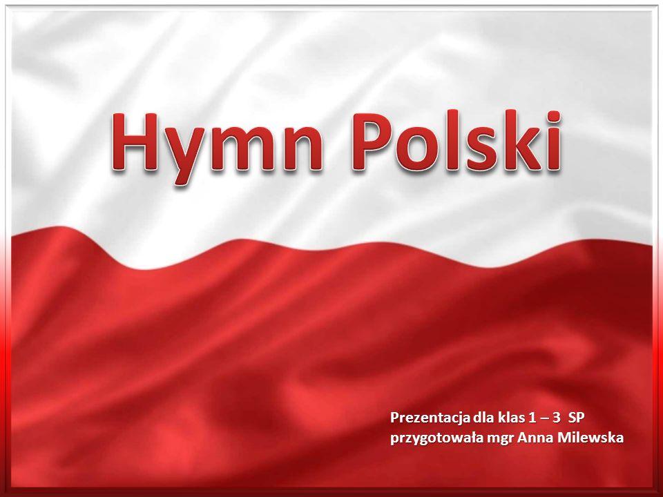 Hymn Polski Prezentacja dla klas 1 – 3 SP