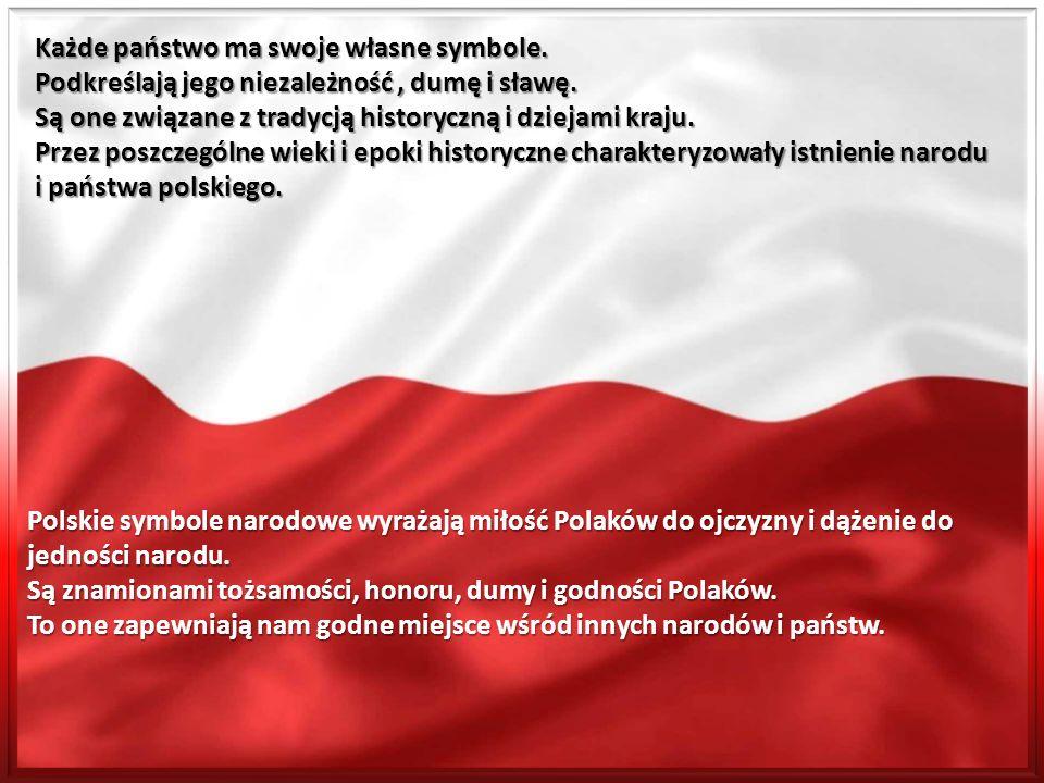 Każde państwo ma swoje własne symbole.