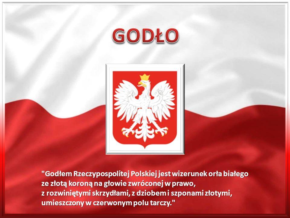 GODŁO Godłem Rzeczypospolitej Polskiej jest wizerunek orła białego