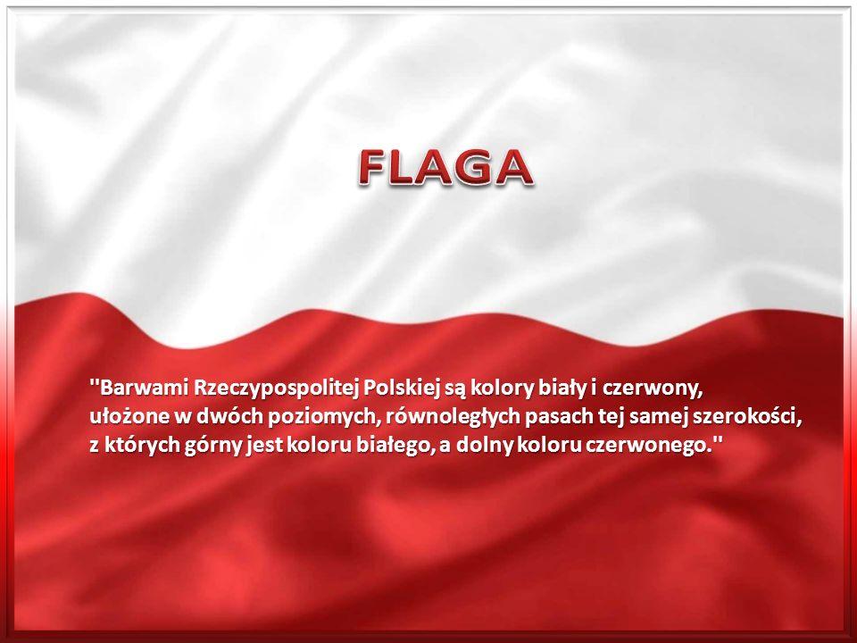 FLAGA Barwami Rzeczypospolitej Polskiej są kolory biały i czerwony,