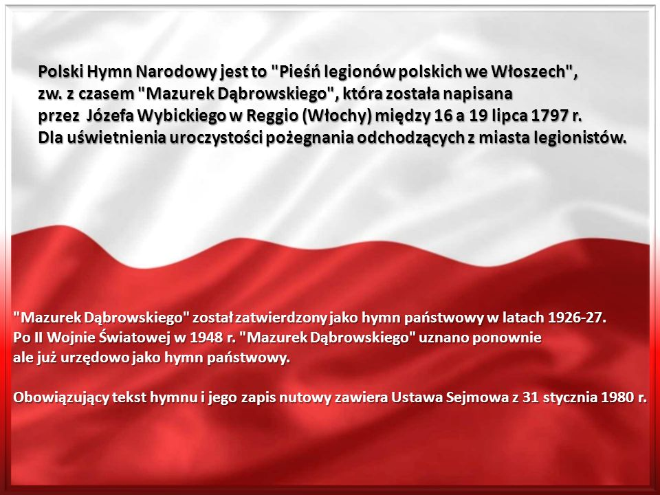 Polski Hymn Narodowy jest to Pieśń legionów polskich we Włoszech ,