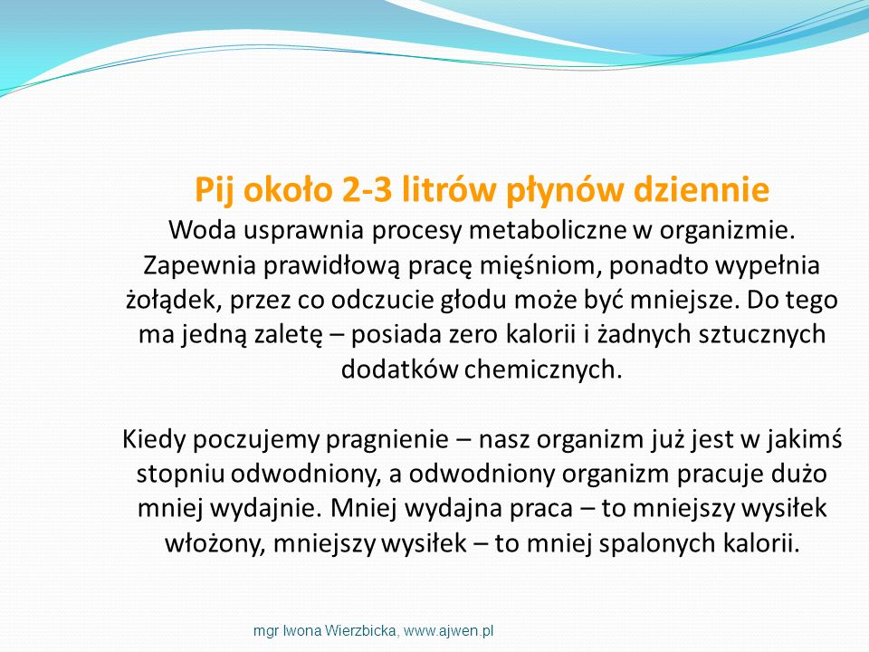 Pij około 2-3 litrów płynów dziennie