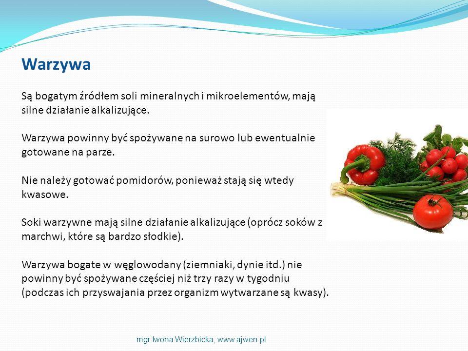 Warzywa Są bogatym źródłem soli mineralnych i mikroelementów, mają silne działanie alkalizujące.